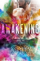Awakening: The Destined Series, #2 by Ashley Suzanne