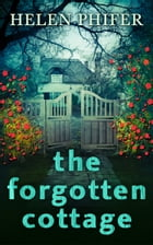 The Forgotten Cottage (The Annie Graham crime series, Book 3) by Helen Phifer