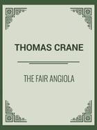 The Fair Angiola by Thomas Crane