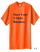 Start Your T-Shirt Business by V.T.