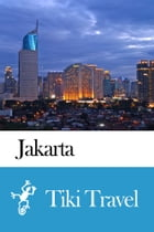 Jakarta (Indonesia) Travel Guide - Tiki Travel by Tiki Travel