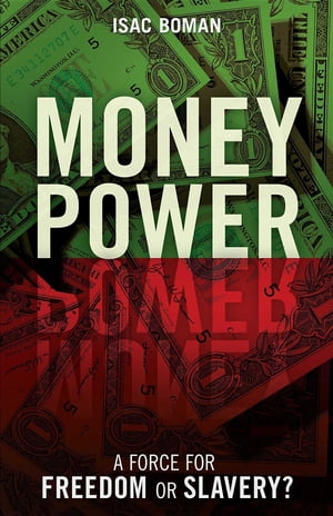 Money Power: A Force for Freedom or Slavery?