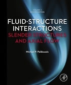 Fluid-Structure Interactions: Volume 2: Slender Structures and Axial Flow