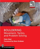Bouldering: Movement, Tactics, and Problem Solving