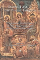 Divine Essence and Divine Energies: Ecumenical Reflections on the Presence of God by Athanasopoulos