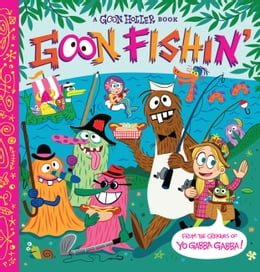 Book Goon Holler: Goon Fishin' by Parker Jacobs