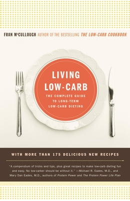 Book Living Low-Carb: The Complete Guide to Long-Term Low-Carb Dieting by Fran McCullough