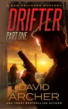 Drifter: Part 1: A Sam Prichard Mystery by David Archer