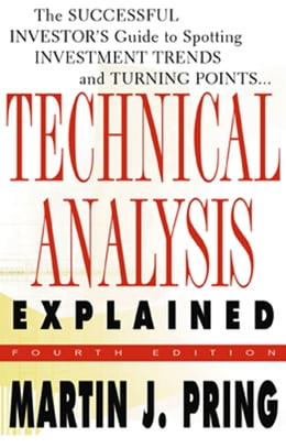 Book Technical Analysis Explained : The Successful Investor's Guide to Spotting Investment Trends and… by Martin J. Pring