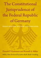 The Constitutional Jurisprudence of the Federal Republic of Germany: Third edition, Revised and…
