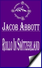 Rollo in Switzerland (Illustrated) by Jacob Abbott
