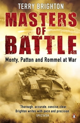 Book Masters of Battle: Monty, Patton and Rommel at War by Terry Brighton