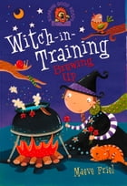 Brewing Up (Witch-in-Training, Book 4) by Maeve Friel