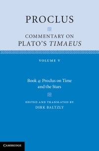 Proclus: Commentary on Plato's Timaeus: Volume 5, Book 4