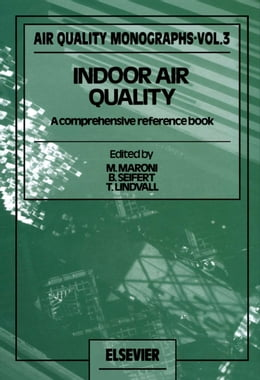Book Indoor Air Quality: A Comprehensive Reference Book by Maroni, M.