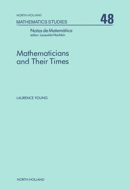 Book Mathematicians and Their Times by Young, L.