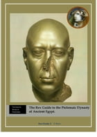 The Rex Guide to the Ptolemaic Dynasty of Ancient Egypt
