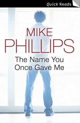 Book The Name You Once Gave Me by Mike Phillips