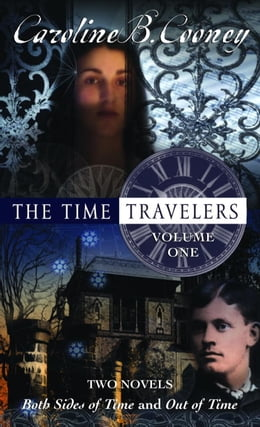 Book The Time Travelers: Volume One by Caroline B. Cooney
