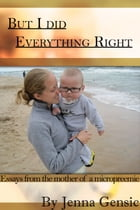 But I Did Everything Right by Jenna Gensic