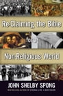 Re-Claiming the Bible for a Non-Religious World Cover Image