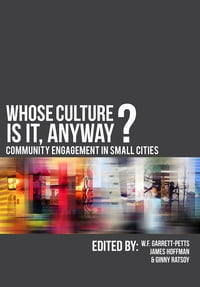 Whose Culture Is It, Anyway?: Community Engagement in Small Cities