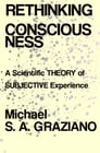 Rethinking Consciousness: A Scientific Theory of Subjective Experience Cover Image