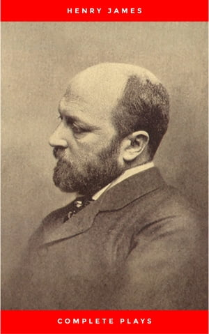 The Complete Plays of Henry James. Edited by Léon Edel. With plates, including portraits