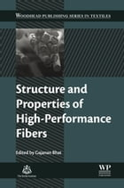 Structure and Properties of High-Performance Fibers by Gajanan Bhat