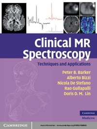 Clinical MR Spectroscopy: Techniques and Applications