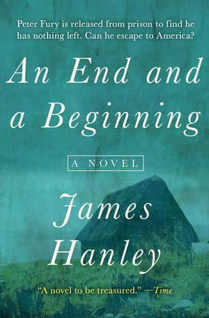 An End and a Beginning: A Novel by James Hanley