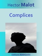 Complices: Texte intégral by Hector Malot