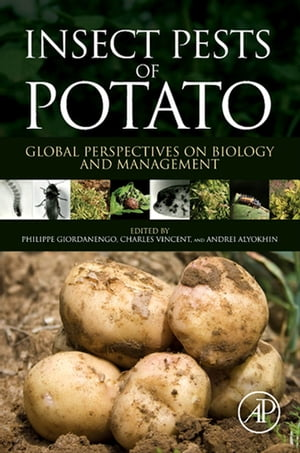 Insect Pests of Potato Global Perspectives on Biology and Management