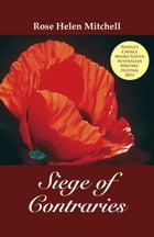 Siege of Contraries by Rose Helen Mitchell