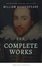 The Complete William Shakespeare Collection (Illustrated) by William Shakespeare