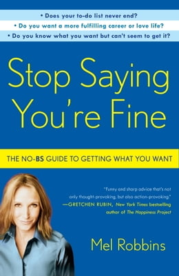 Book Stop Saying You're Fine: Discover a More Powerful You by Mel Robbins