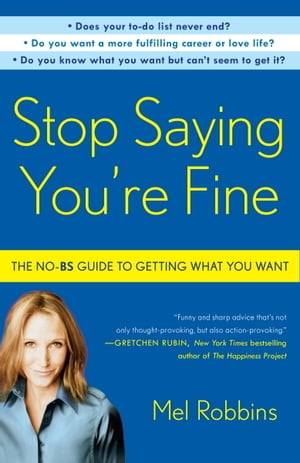 Stop Saying You're Fine Discover a More Powerful You