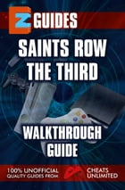 Saints Row The Third: walkthrough guide by The Cheat Mistress