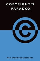 Copyright's Paradox by Neil Weinstock Netanel