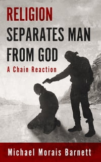 Religion Separates Man From God