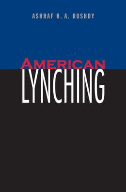 Book American Lynching by Ashraf H. A. Rushdy