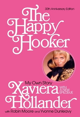 Book The Happy Hooker: My Own Story by Xaviera Hollander