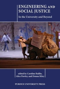 Engineering and Social Justice: In the University and Beyond