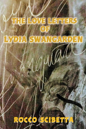 The Love Letters of Lydia Swangarden