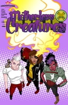 Motherless Creatures Vol. 1: Book One: Beware The Water-Wolf! by Tressina Bowling