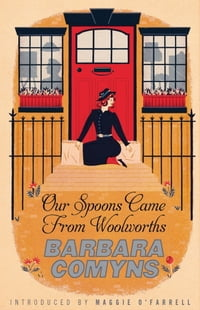 Our Spoons Came From Woolworths: A Virago Modern Classic