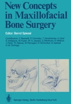 New Concepts in Maxillofacial Bone Surgery by B. Spiessl