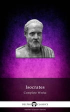 Delphi Complete Works of Isocrates (Illustrated) by Isocrates