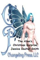 Changeling Encounter: The Alien's Christmas Surprise by Jessica Coulter Smith