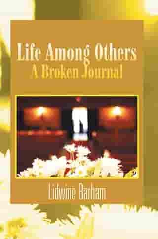 Life Among Others: a Broken Diary/Journal